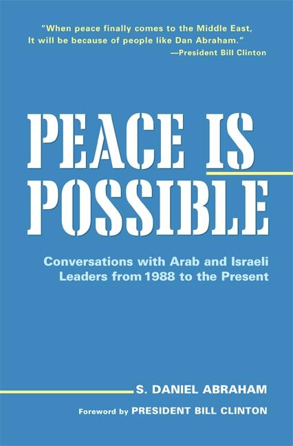 Peace Is Possible: Conversations with Arab and Israeli Leaders from 1988 to the Present als Buch