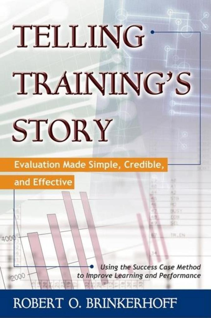 Telling Training's Story: Evaluation Made Simple, Credible, and Effective als Buch