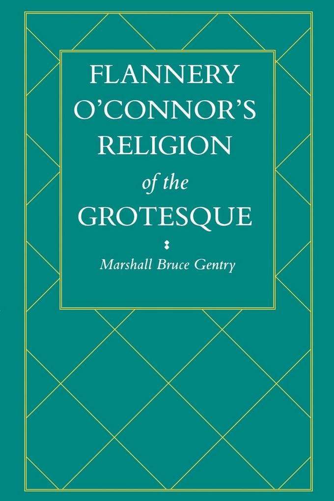 Flannery O'Connor's Religion of the Grotesque als Taschenbuch