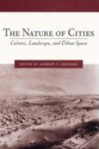 The Nature of Cities: Culture, Landscape, and Urban Space als Buch