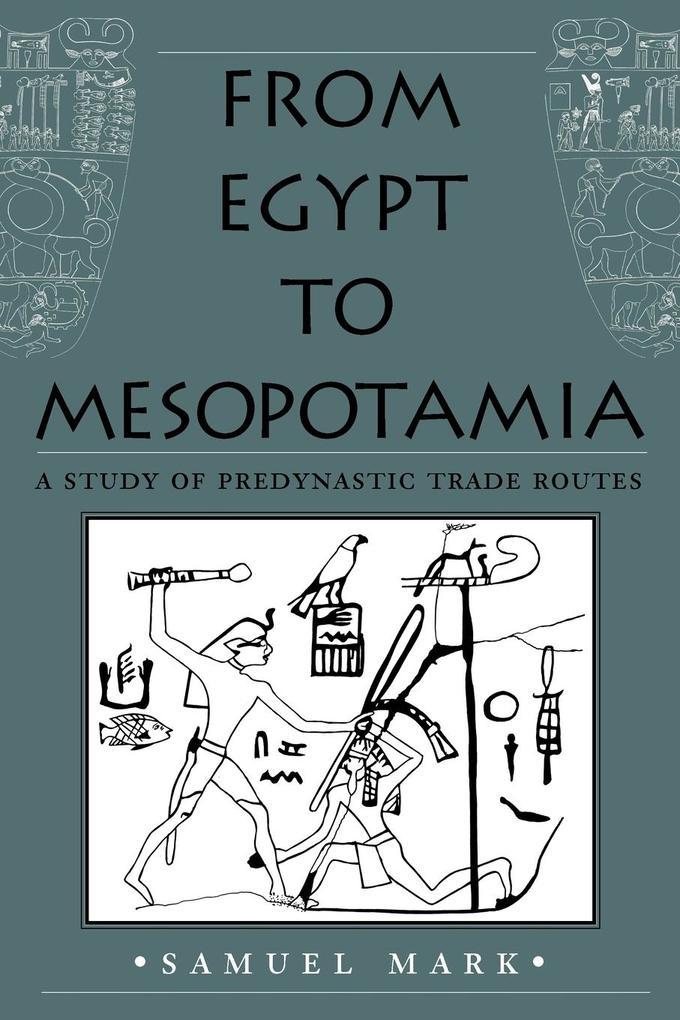 From Egypt to Mesopotamia: A Study of Predynastic Trade Routes als Taschenbuch