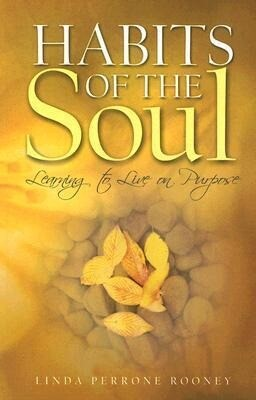 Habits of the Soul: Learning to Live on Purpose als Buch