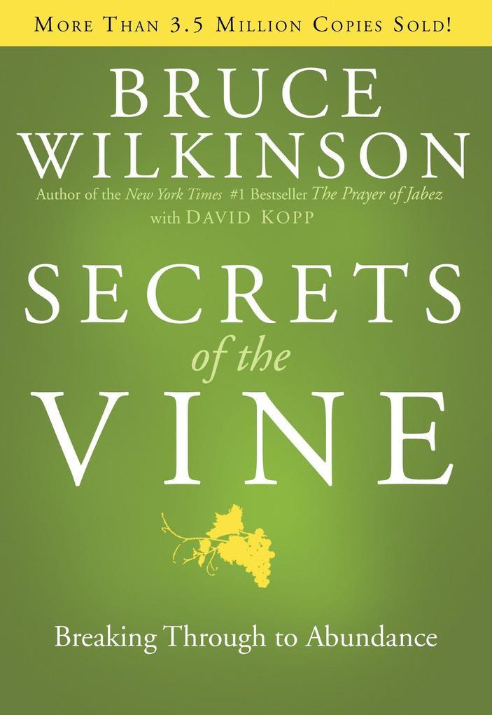 Secrets of the Vine: Breaking Through to Abundance als Buch