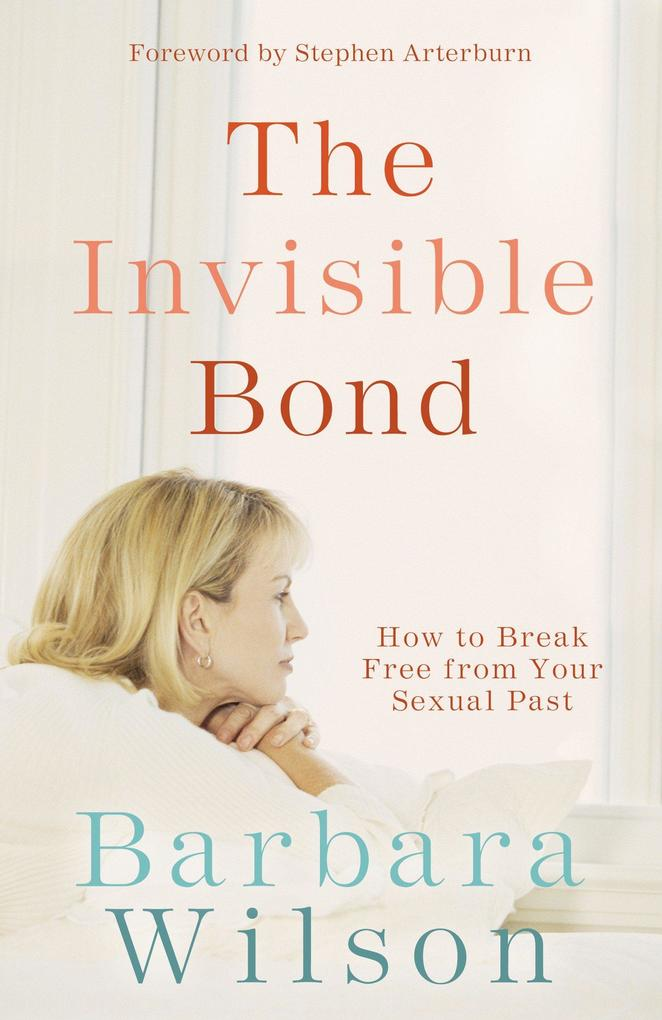 The Invisible Bond: How to Break Free from Your Sexual Past als Taschenbuch