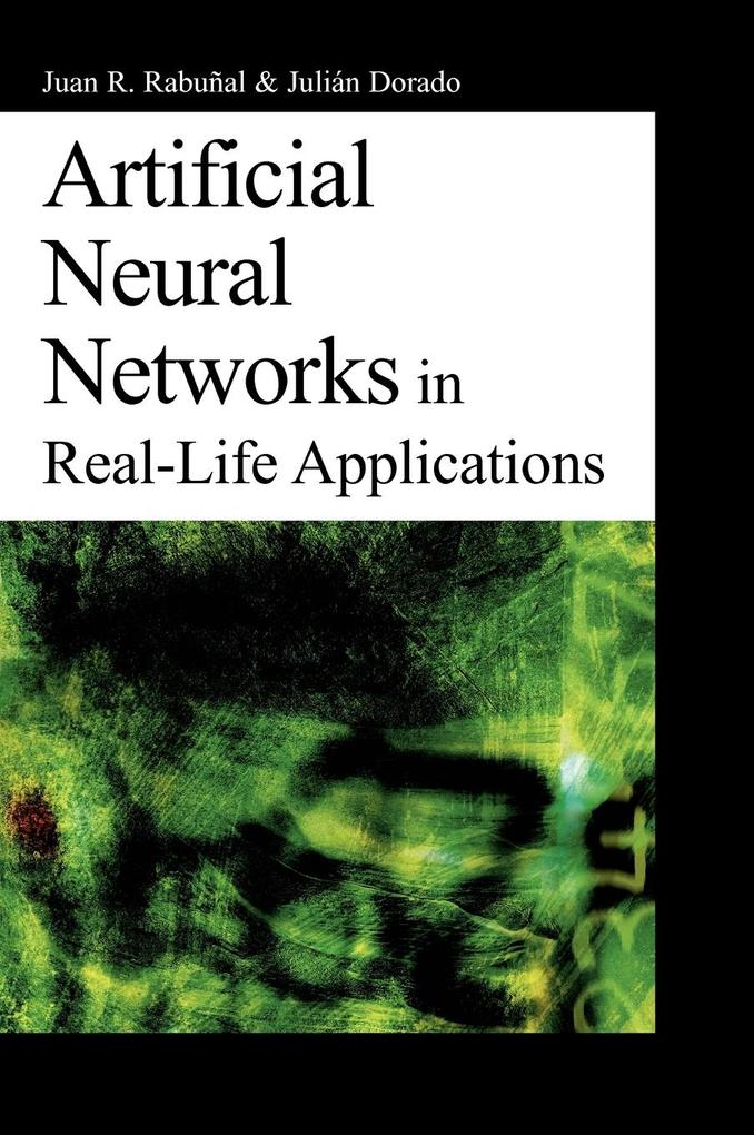 Artificial Neural Networks in Real-Life Applications als Buch