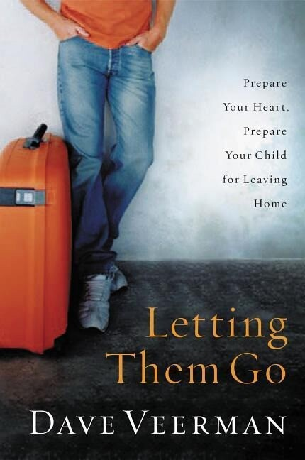 Letting Them Go: Prepare Your Heart, Prepare Your Child for Leaving Home als Taschenbuch