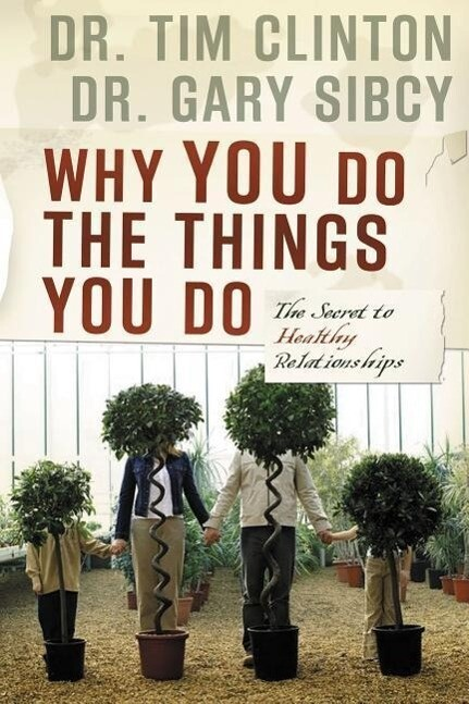 Why You Do the Things You Do: The Secret to Healthy Relationships als Taschenbuch