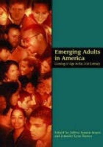 Emerging Adults in America: Coming of Age in the 21st Century als Buch