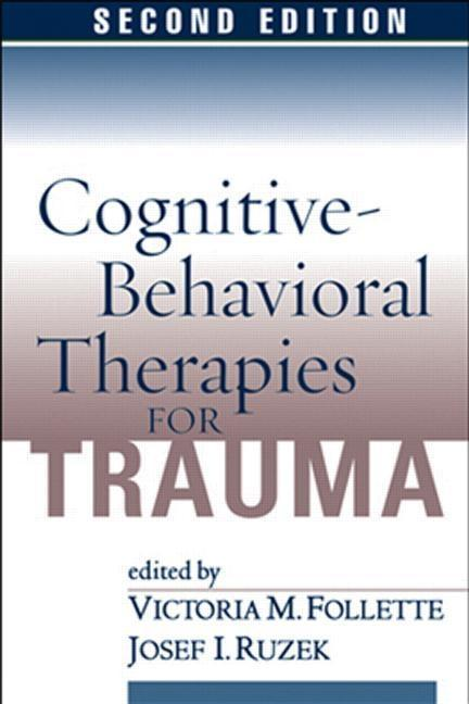 Cognitive-Behavioral Therapies for Trauma, Second Edition als Buch