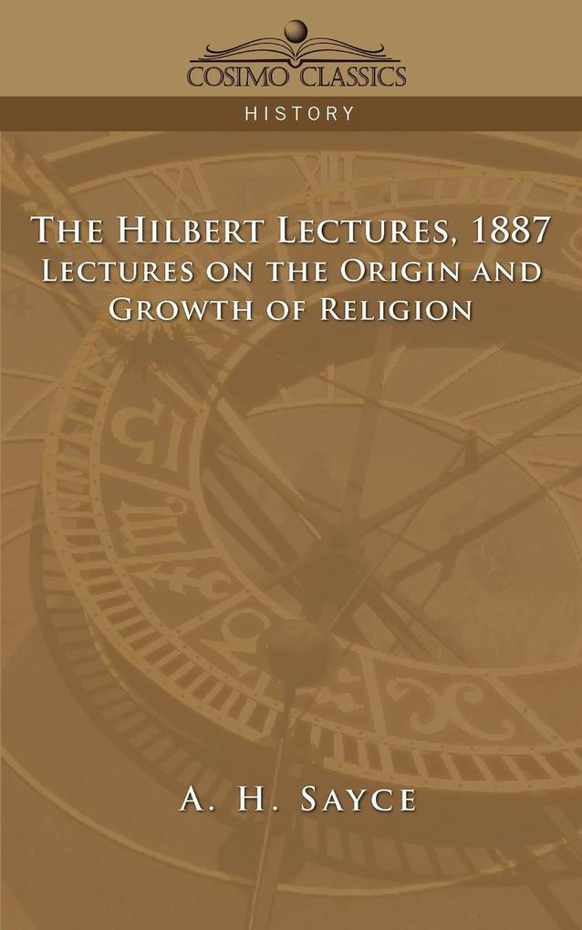 The Hibbert Lectures, 1887 als Taschenbuch