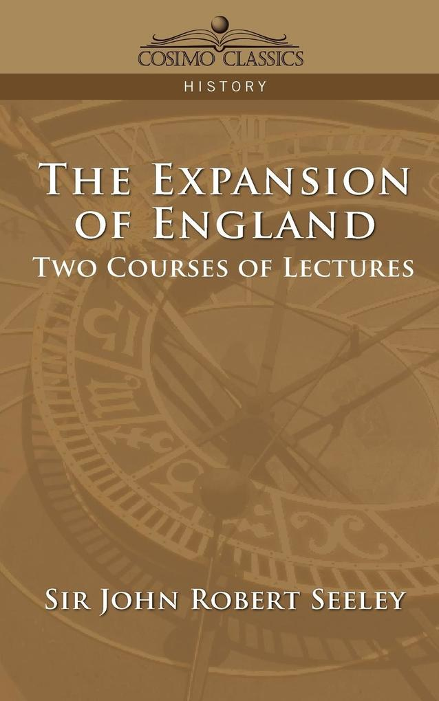 The Expansion of England: Two Courses of Lectures als Taschenbuch