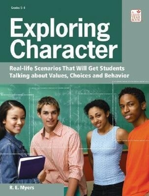 Exploring Character: Real Life Scenarios That Will Get Students Talking about Values, Choices, and Behavior als Taschenbuch