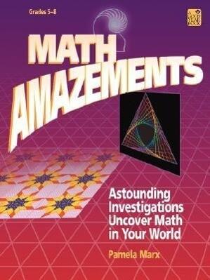 Math Amazements: Astounding Investigations Uncover Math in Your World als Taschenbuch