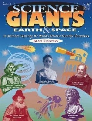Science Giants: Earth & Space: 25 Activities Exploring the World's Greatest Scientific Discoveries als Taschenbuch