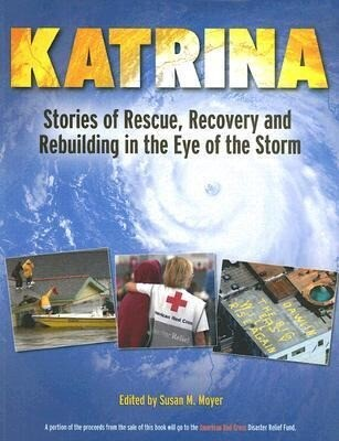 Katrina: Stories of Rescue, Recovery and Rebuilding in the Eye of the Storm als Taschenbuch