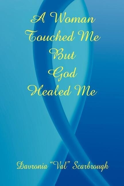 A Woman Touched Me, But God Healed Me als Taschenbuch