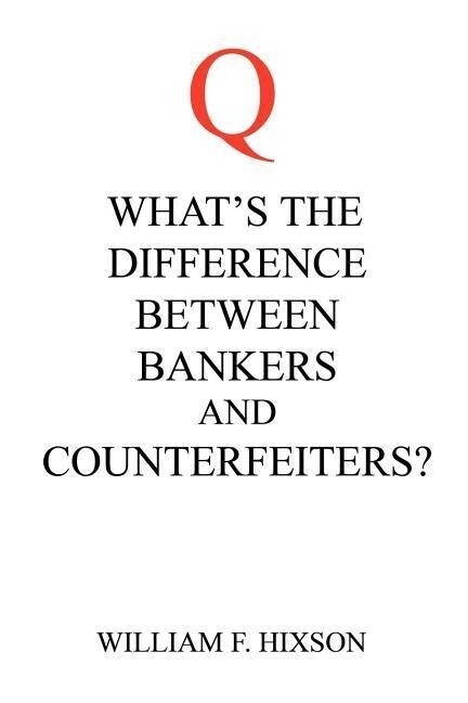 What's the Difference Between Bankers and Counterfeiters? als Taschenbuch