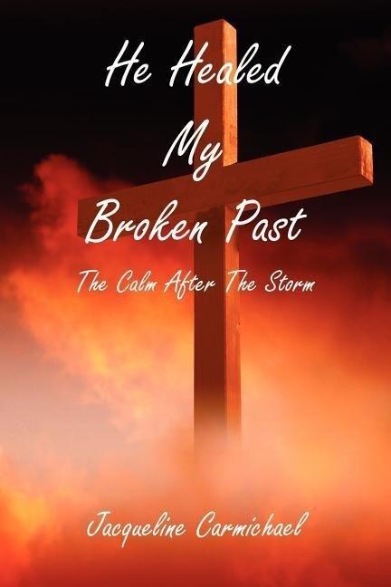 He Healed My Broken Past als Taschenbuch