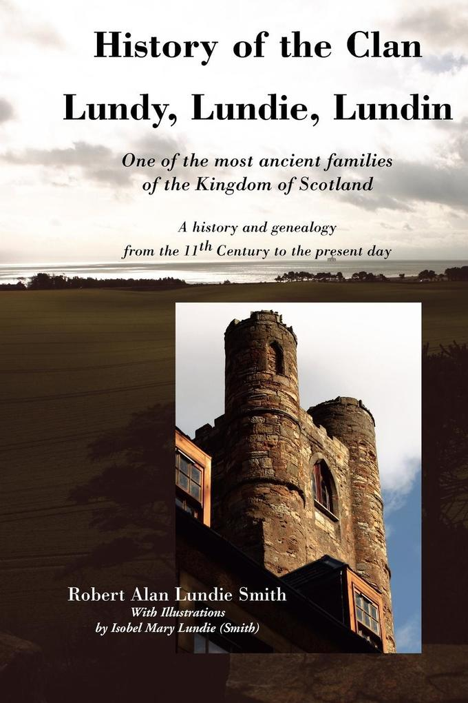 History of the Clan Lundy, Lundie, Lundin als T...
