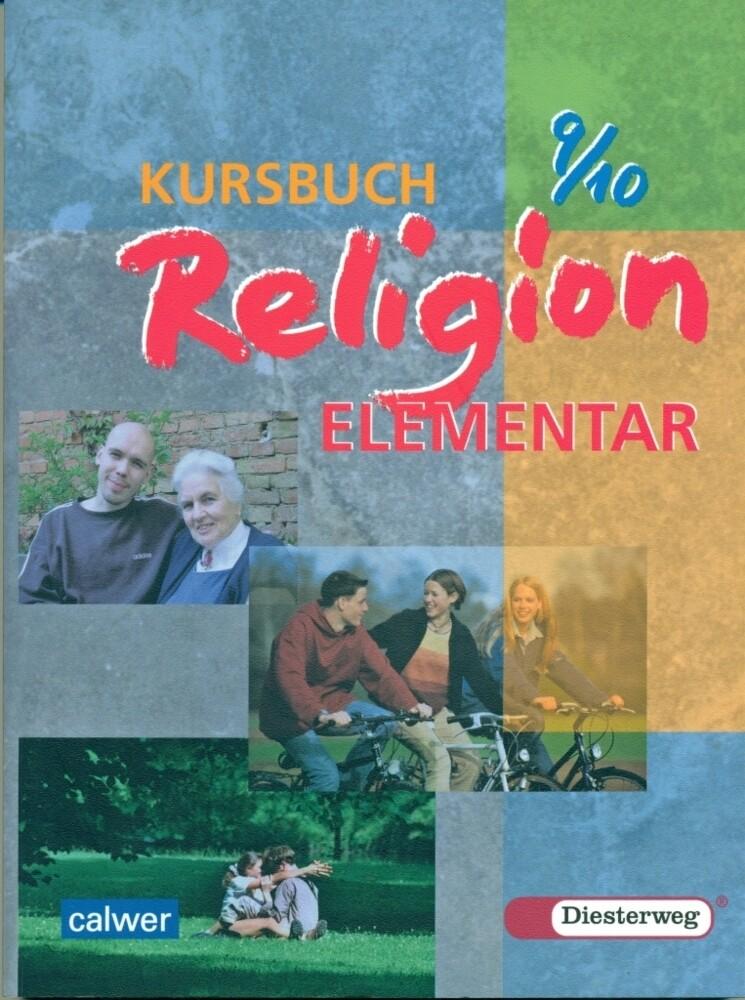 Kursbuch Religion Elementar 9/10. Schülerbuch. Für alle Länder außer Bayern und Saarland als Buch