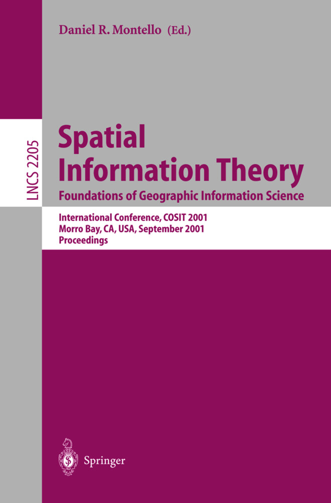 Spatial Information Theory: Foundations of Geographic Information Science als Buch