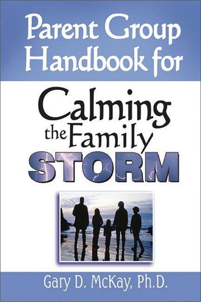 Parent Group Handbook for Calming the Family Storm als Taschenbuch