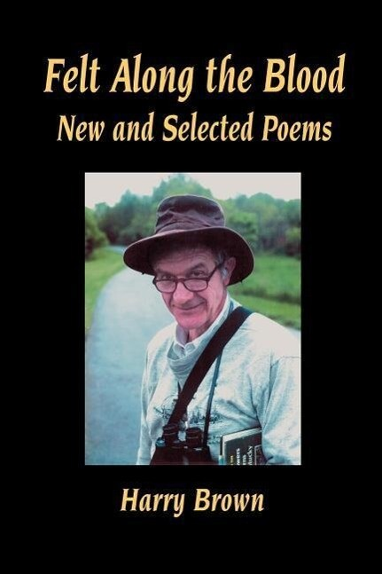 Felt Along the Blood: New and Selected Poems als Taschenbuch