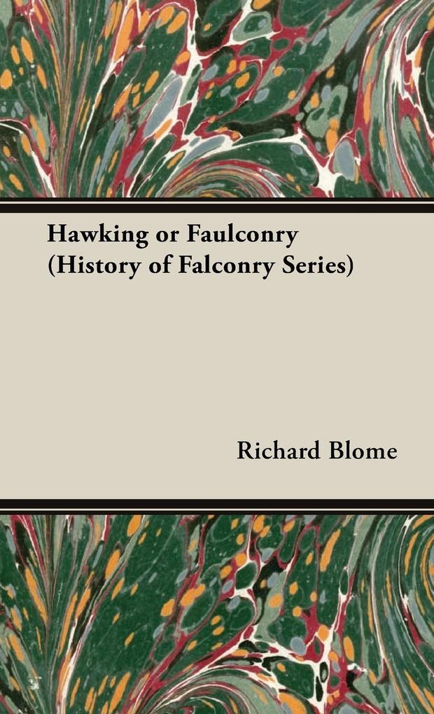 Hawking or Faulconry (History of Falconry Series) als Buch