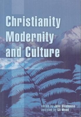 Christianity, Modernity and Culture: New Perspectives on New Zealand History als Taschenbuch