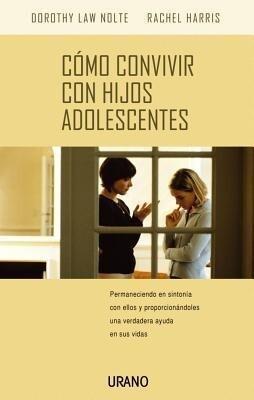 Como Convivir Con Hijos Adolescentes: Permaneciendo En Sintonia Con Ellos y Proporcionandoles Una Verdadera Ayuda En Sus Vidas als Taschenbuch