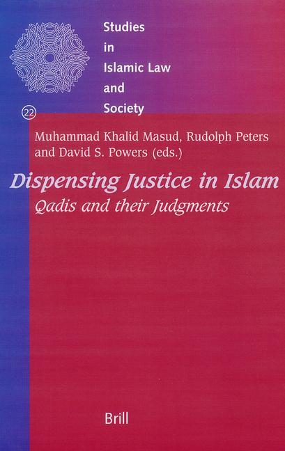 Dispensing Justice in Islam: Qadis and Their Judgements als Buch