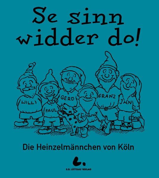 """""""Se sinn widder do!"""". Die Heinzelmännchen von Köln als Buch"""