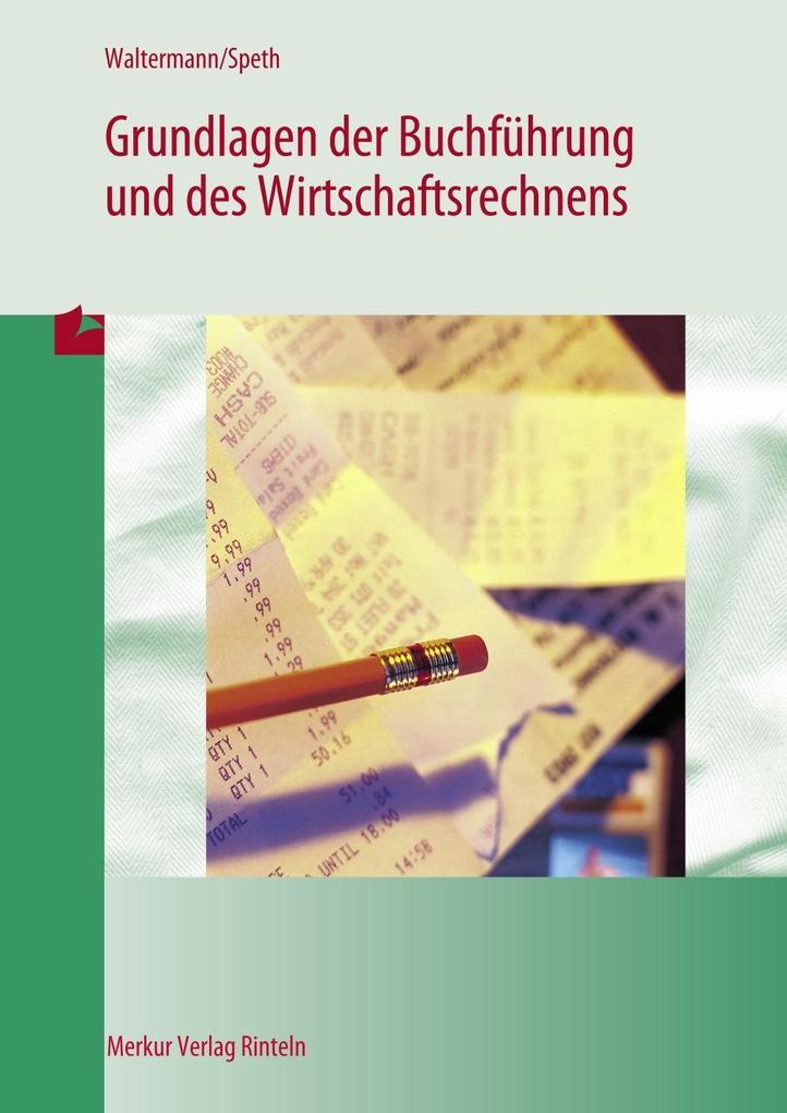 Grundlagen der Buchführung und des Wirtschaftsrechnens als Buch