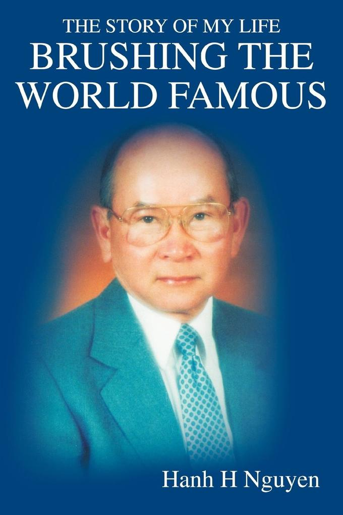 Brushing the World Famous: The Story of My Life als Buch