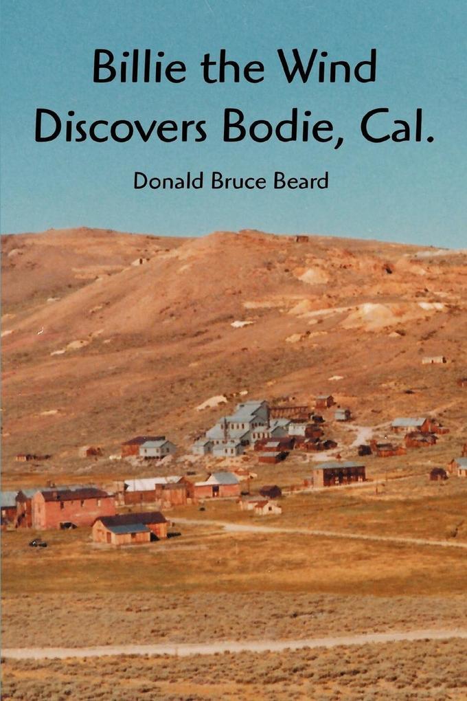 Billie the Wind Discovers Bodie, Cal. als Taschenbuch