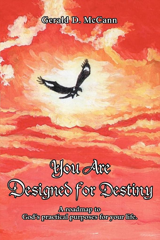 You Are Designed for Destiny: A Roadmap to God's Practical Purposes for Your Life. als Taschenbuch