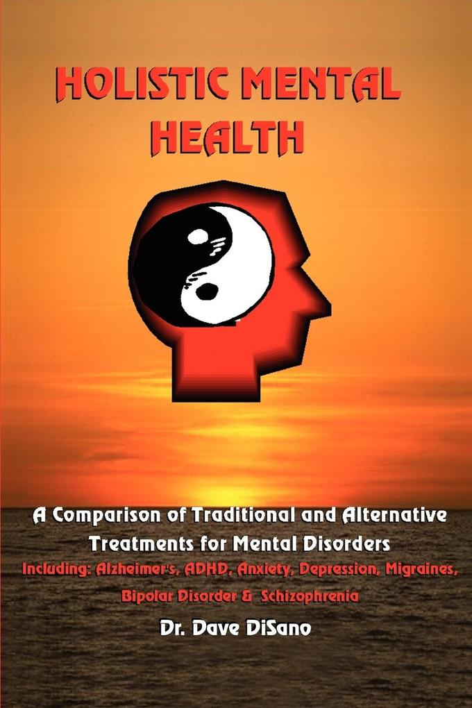 Holistic Mental Health: A Comparison of Traditional and Alternative Treatments for Mental Disorders als Taschenbuch