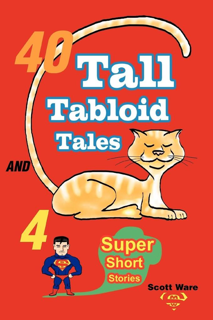 40 Tall Tabloid Tales and 4 Super Short Stories als Taschenbuch