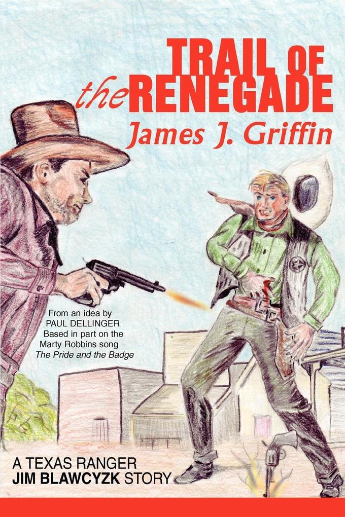 Trail of the Renegade: A Texas Ranger Jim Blawcyzk Story als Buch