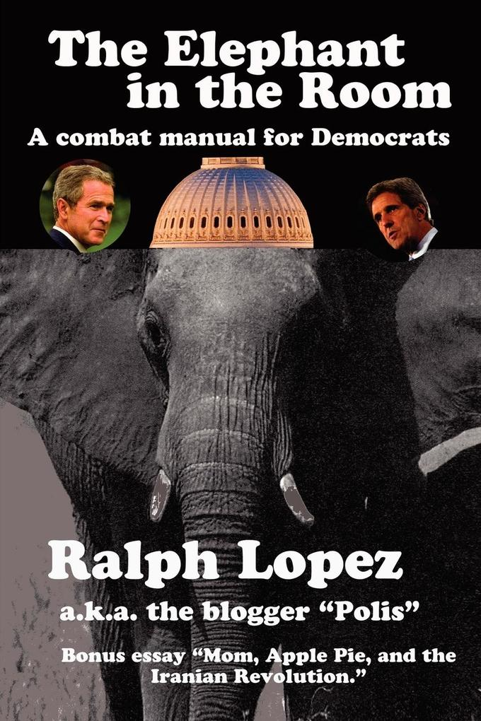 The Elephant in the Room; A Combat Manual for Democrats als Taschenbuch