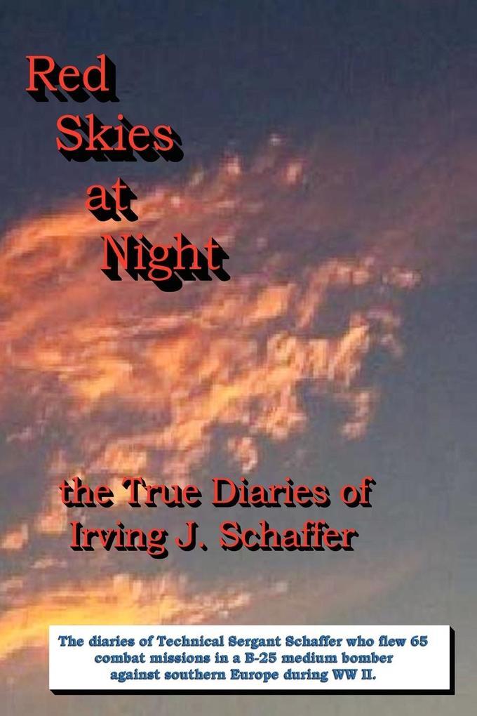 Red Skies at Night, the True Diaries of Irving J. Schaffer als Taschenbuch