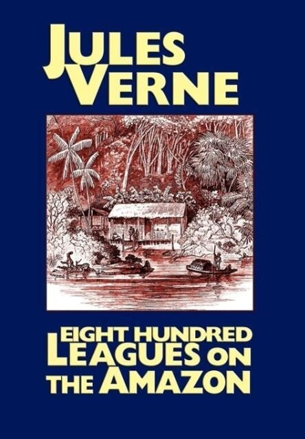 Eight Hundred Leagues on the Amazon als Buch
