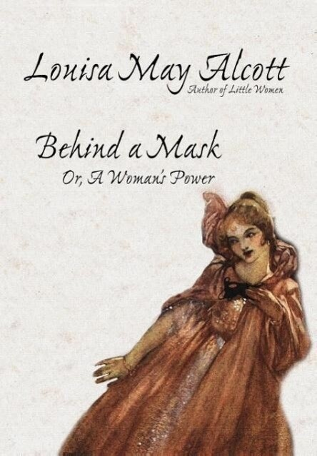 Behind a Mask, Or, a Woman's Power als Buch