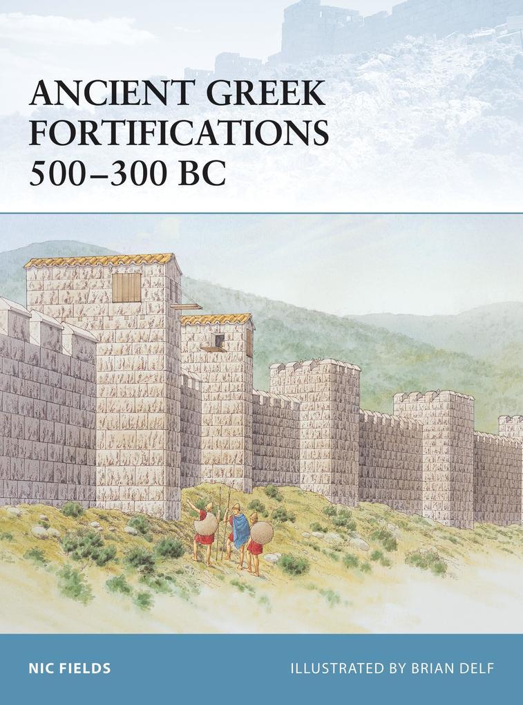 Ancient Greek Fortifications 500-330 BC als Taschenbuch