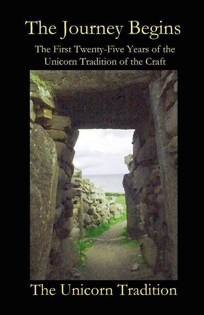 The Journey Begins the First Twenty-Five Years of the Unicorn Tradition of the Craft als Taschenbuch