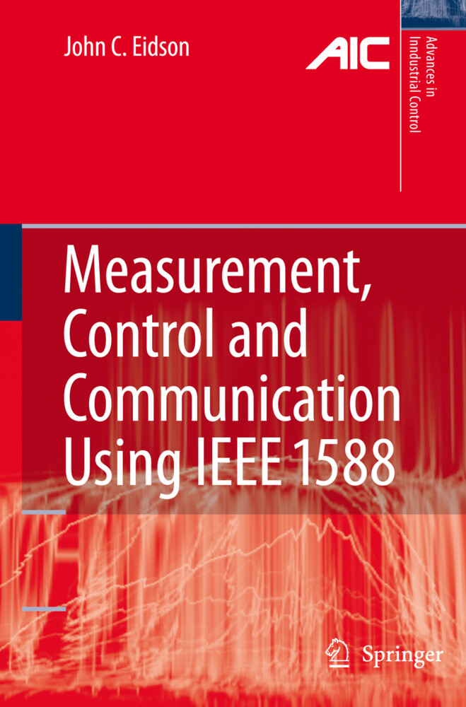 Measurement, Control, and Communication Using IEEE 1588 als Buch