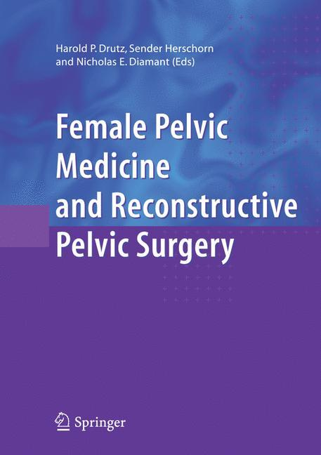 Female Pelvic Medicine and Reconstructive Pelvic Surgery als Buch