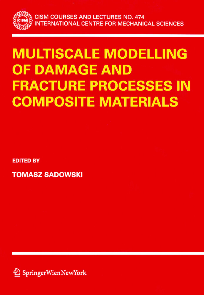 Multiscale Modelling of Damage and Fracture Processes in Composite Materials als Buch