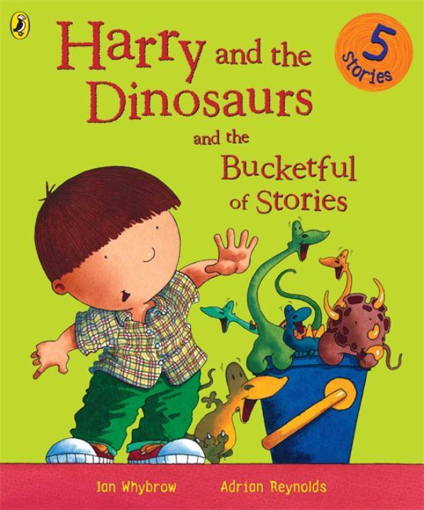 Harry and the Dinosaurs and the Bucketful of Stories als Buch