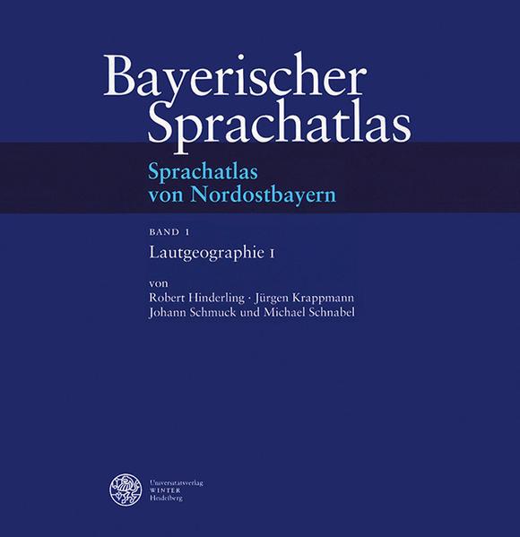 Bayerischer Sprachatlas / Regionalteil 4: Sprachatlas von Nordostbayern (SNOB). / Lautgeographie I als Buch